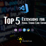 Top 5 Extensions for VS Code Editor